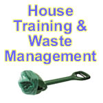 House Training and Waste Management
